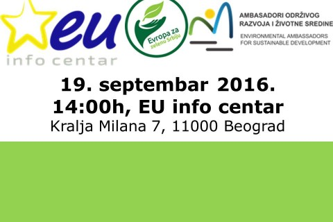 OBRAZOVANJE ZA ODRŽIVOST: EKO-ŠKOLE I MLADI EKO-REPORTERI  19. septembar 2016. 14:00h EU info centar