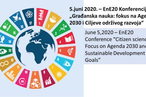 """5.juni 2020. – EnE20 Konferencija """"Građanska nauka: fokus na Agendu 2030 i Ciljeve održivog razvoja"""""""